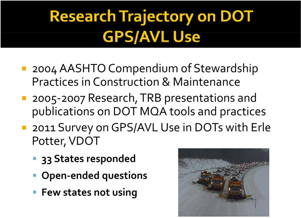 on DOT MQA tools and practices 2011 Survey on GPS/AVL Use in DOTs with