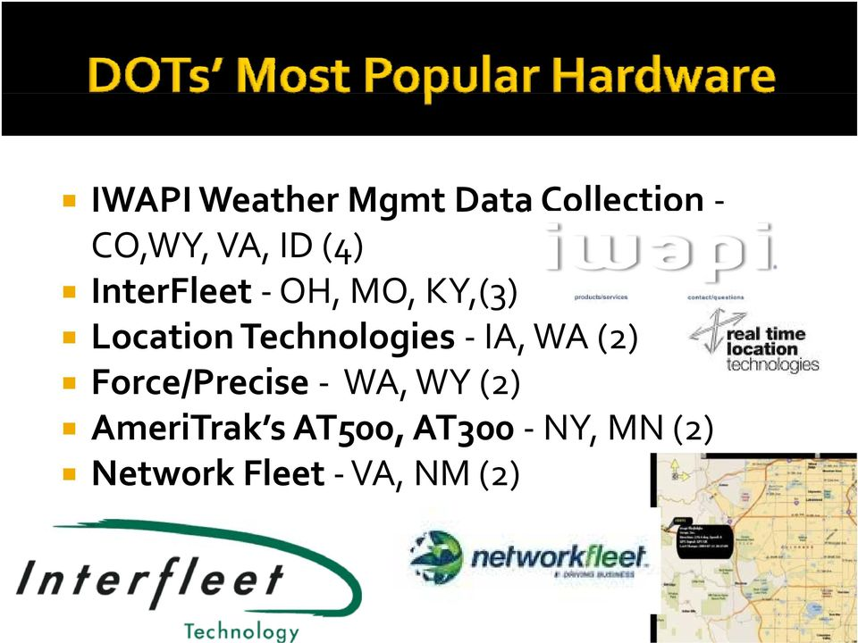 Technologies IA, WA (2) Force/Precise WA, WY (2)