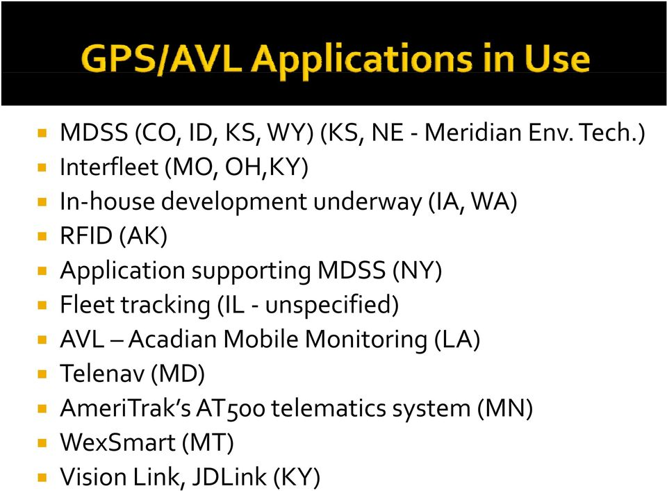 Application supporting MDSS (NY) Fleet tracking (IL unspecified) AVL Acadian