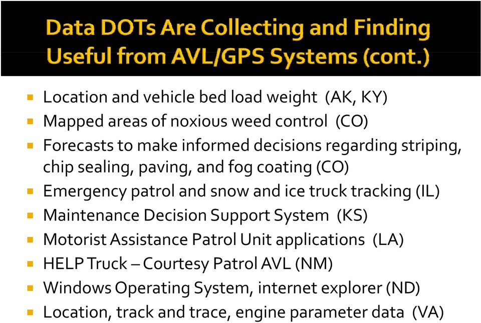 tracking (IL) Maintenance Decision Support System (KS) Motorist Assistance Patrol Unit applications (LA) HELP Truck