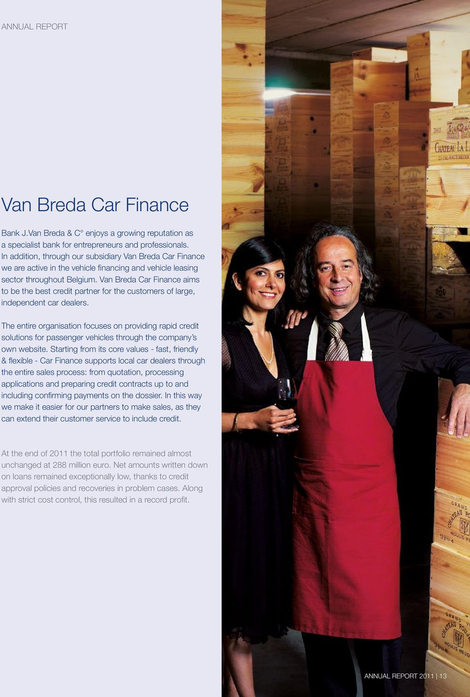 Van Breda Car Finance aims to be the best credit partner for the customers of large, independent car dealers.