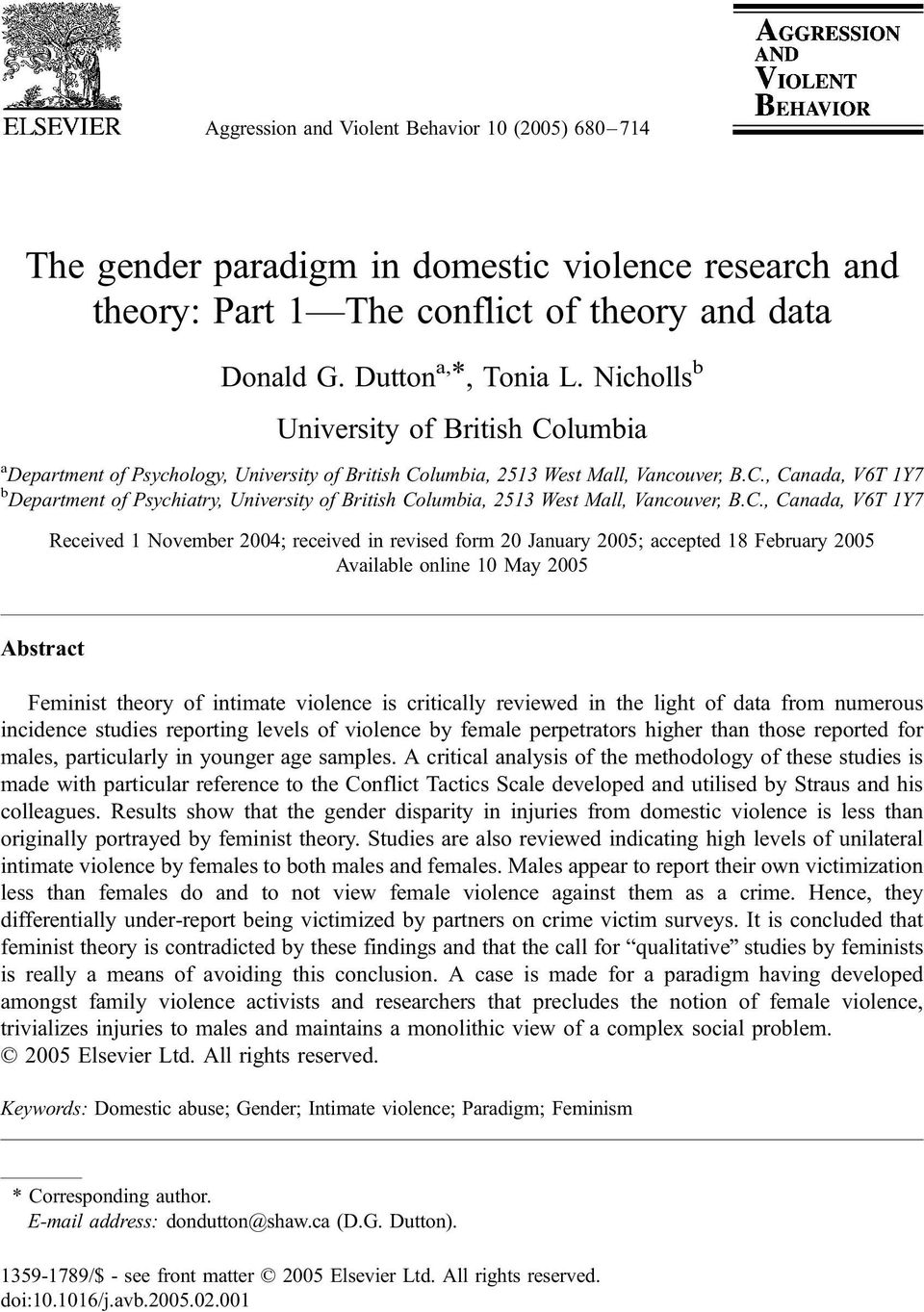 C., Canada, V6T 1Y7 Received 1 November 2004; received in revised form 20 January 2005; accepted 18 February 2005 Available online 10 May 2005 Abstract Feminist theory of intimate violence is