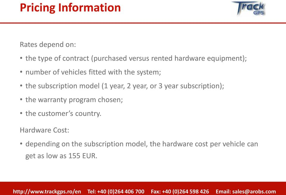 year, or 3 year subscription); the warranty program chosen; the customer s country.