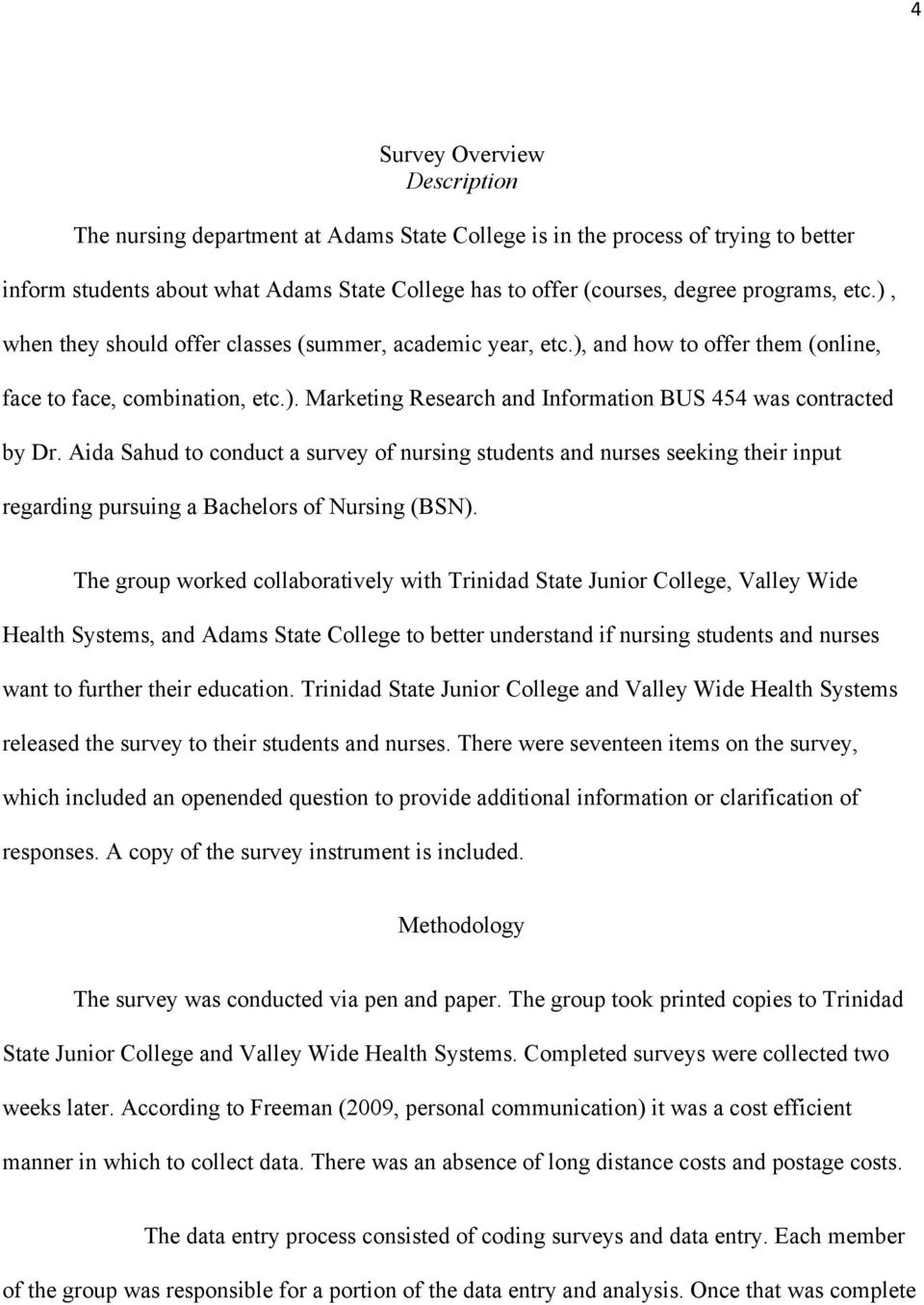 Aida Sahud to conduct a survey of nursing students and nurses seeking their input regarding pursuing a Bachelors of Nursing (BSN).