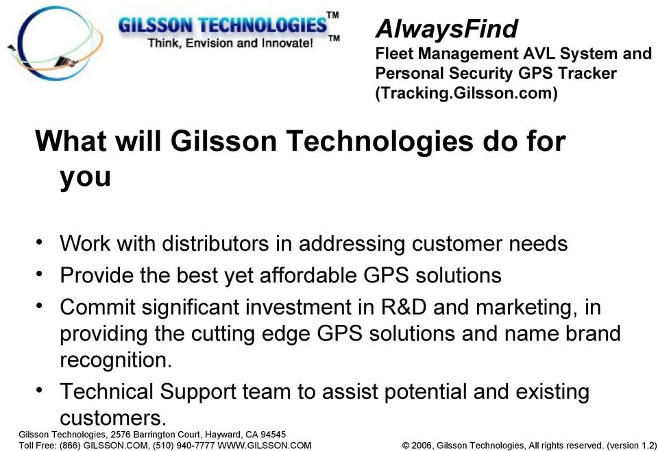 investment in R&D and marketing, in providing the cutting edge GPS solutions and
