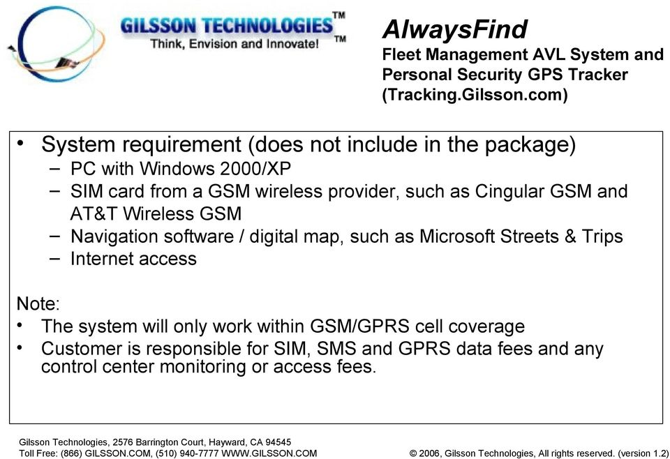 as Microsoft Streets & Trips Internet access Note: The system will only work within GSM/GPRS cell