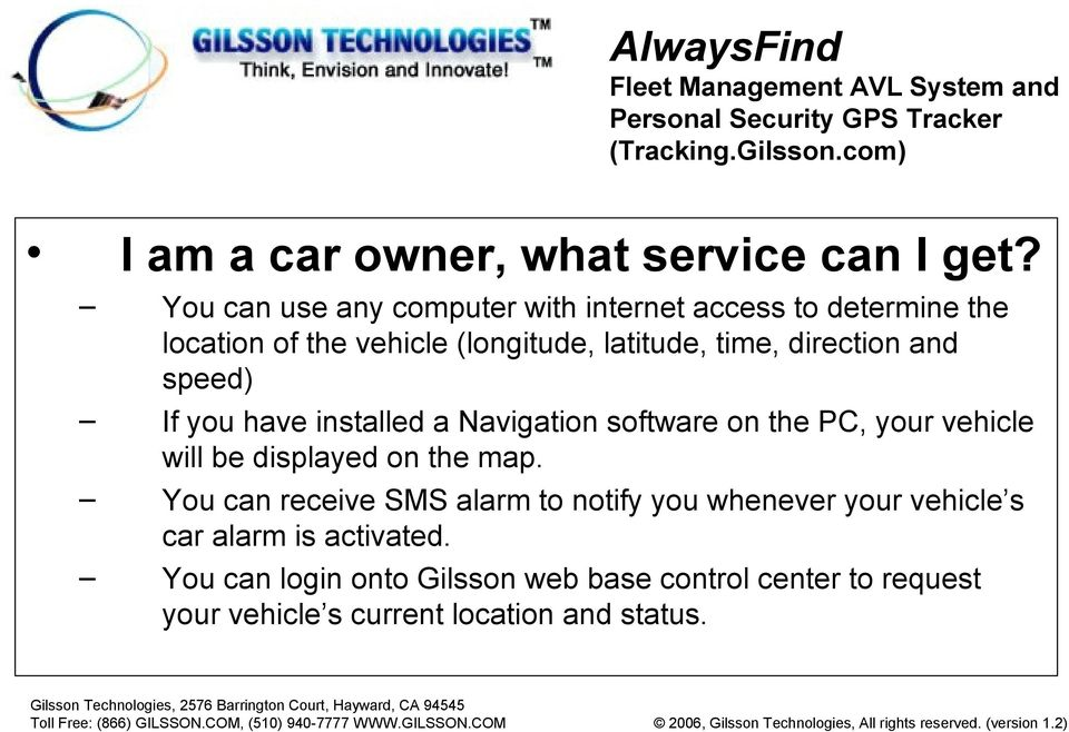 direction and speed) If you have installed a Navigation software on the PC, your vehicle will be displayed on the map.