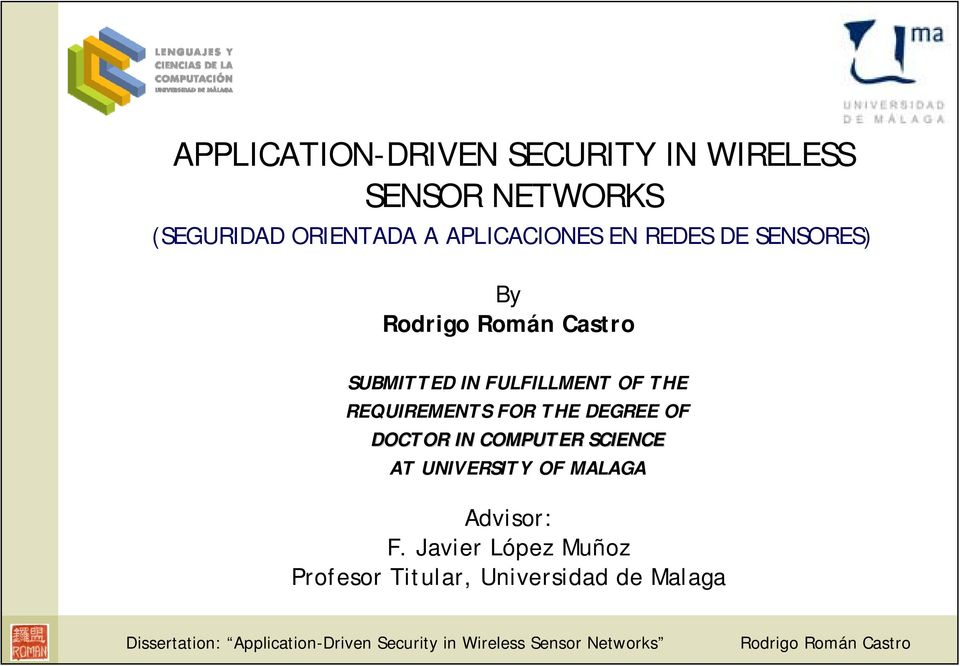 IN COMPUTER SCIENCE AT UNIVERSITY OF MALAGA Advisor: F.