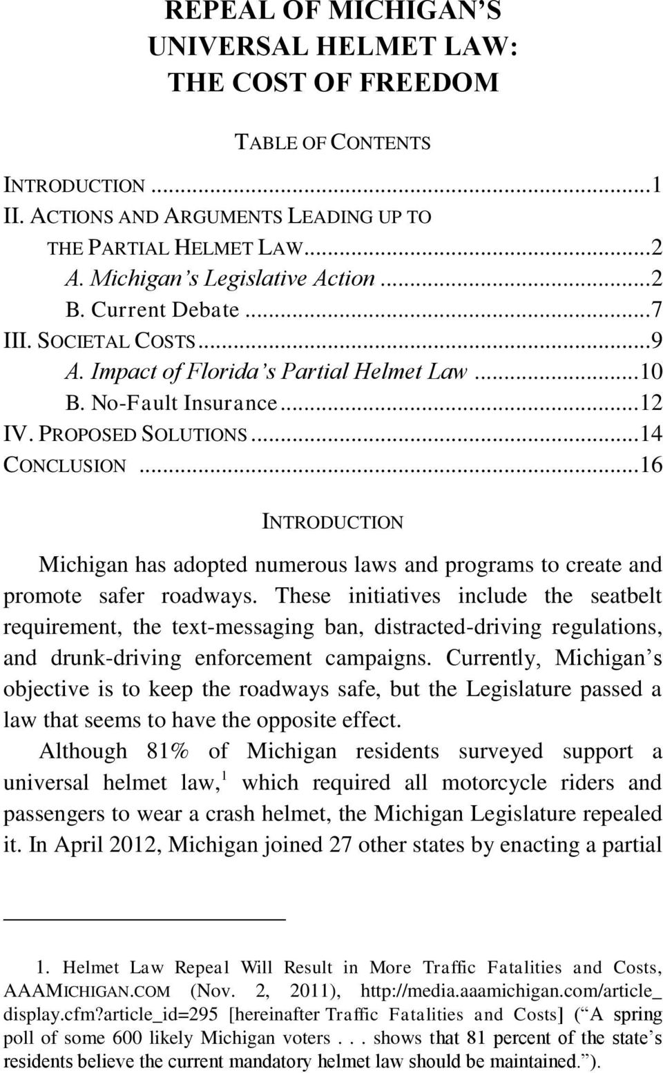 .. 16 INTRODUCTION Michigan has adopted numerous laws and programs to create and promote safer roadways.