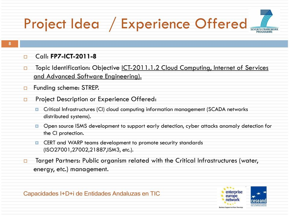 Project Description or Experience Offered: Critical Infrastructures (CI) cloud computing information management (SCADA networks distributed systems).