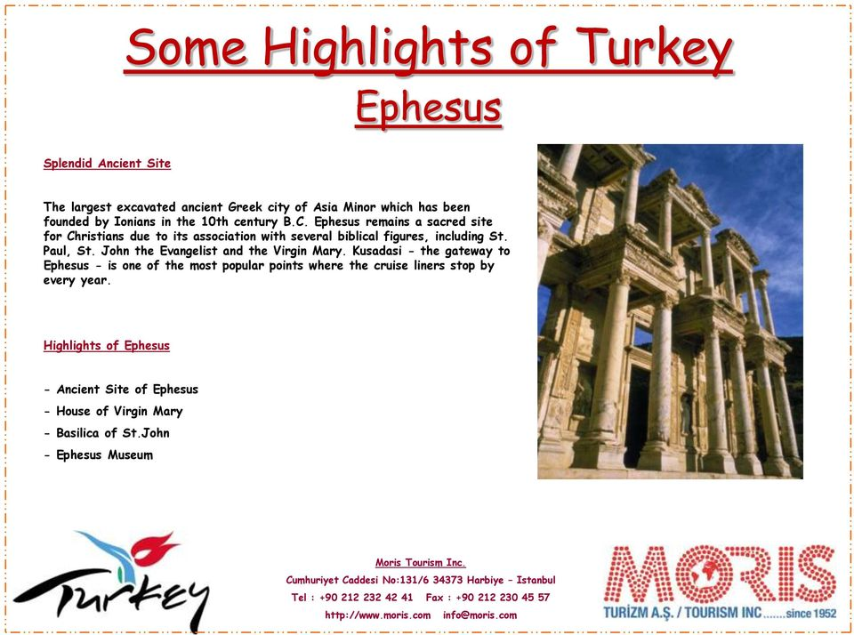 Ephesus remains a sacred site for Christians due to its association with several biblical figures, including St. Paul, St.