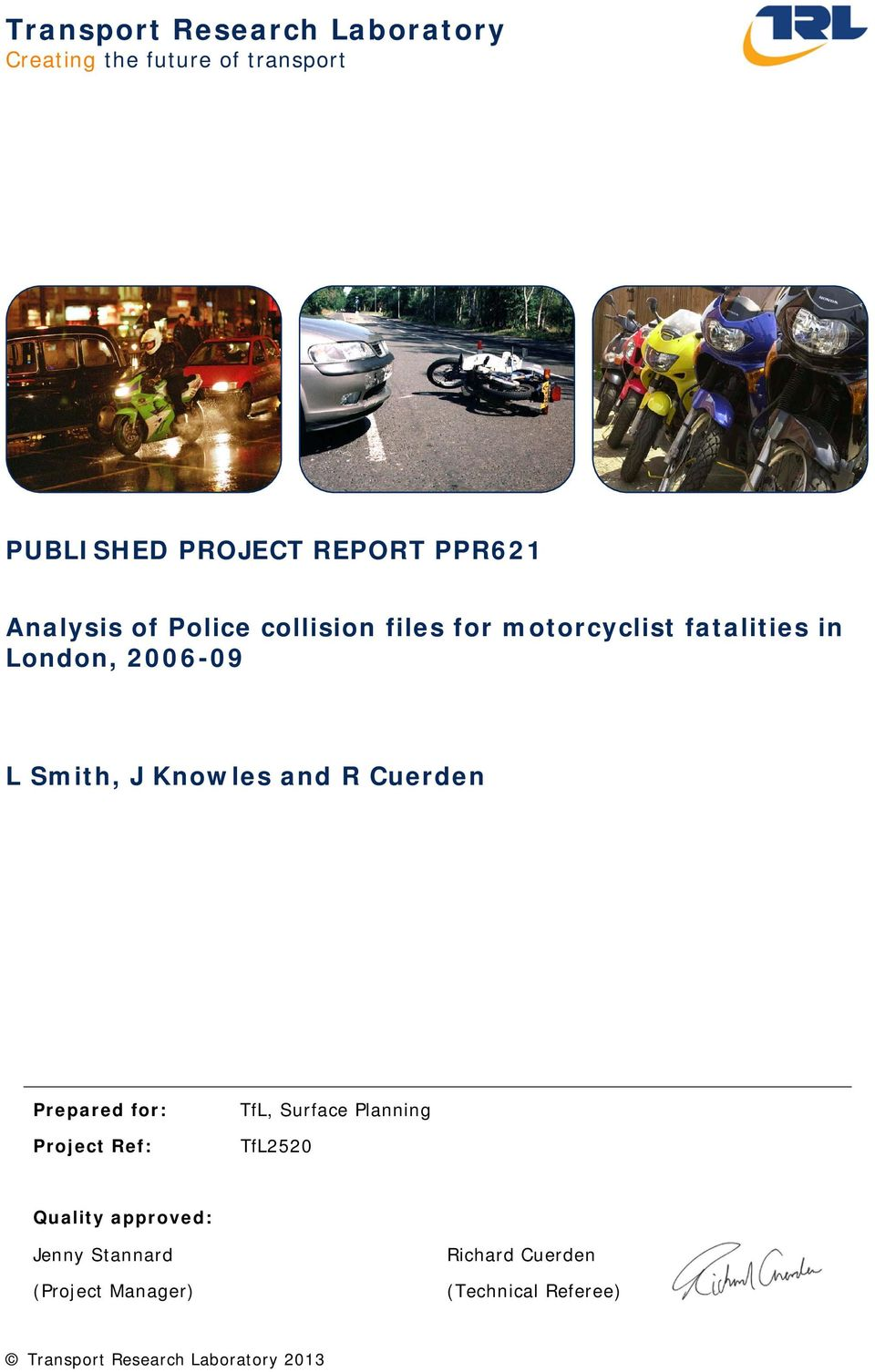 Knowles and R Cuerden Prepared for: Project Ref: TfL, Surface Planning TfL2520 Quality approved: