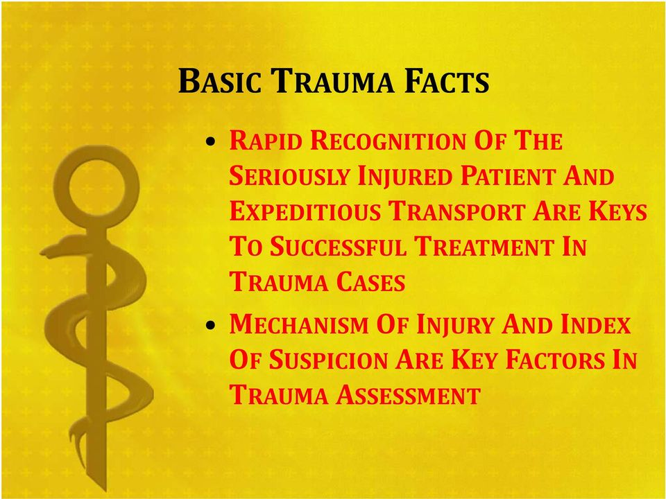 TO SUCCESSFUL TREATMENT IN TRAUMA CASES MECHANISM OF