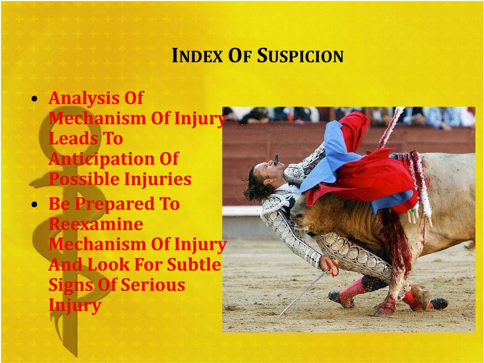 To Reexamine Mechanism Of Injury And Look For