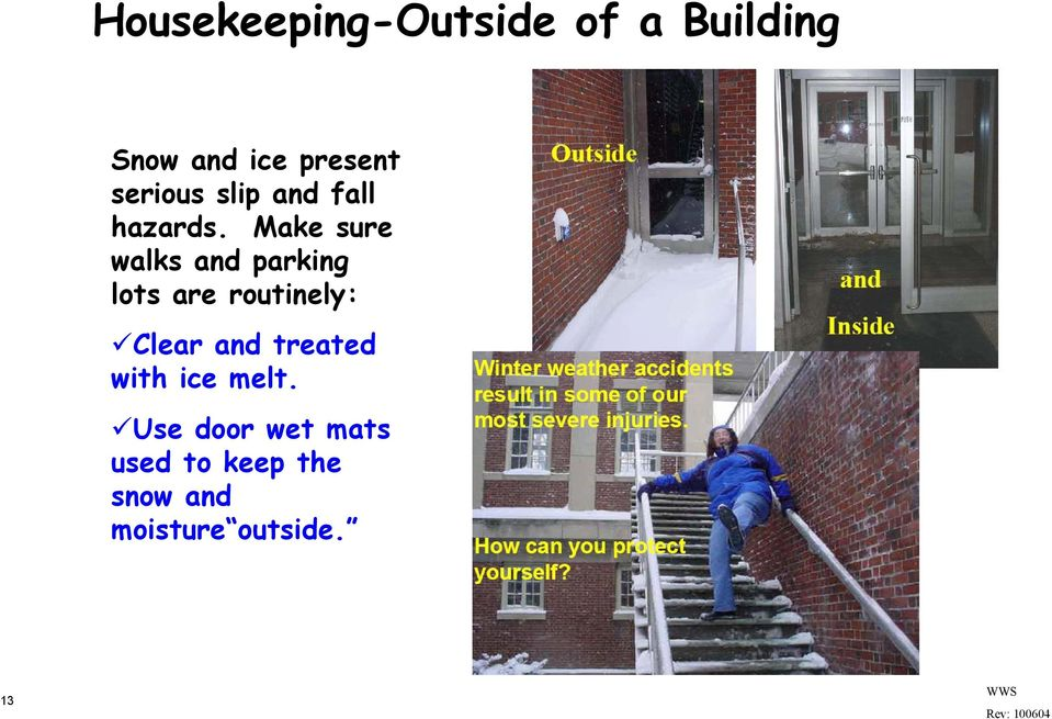 Make sure walks and parking lots are routinely: Clear and