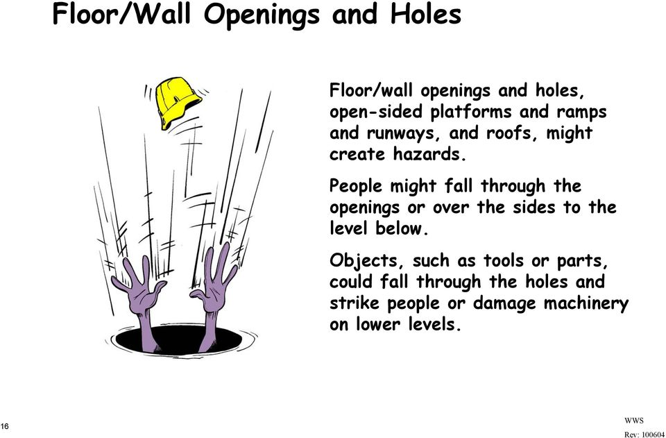 People might fall through the openings or over the sides to the level below.