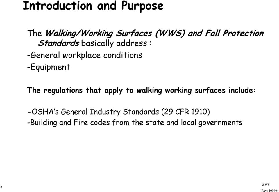 regulations that apply to walking working surfaces include: -OSHA s General