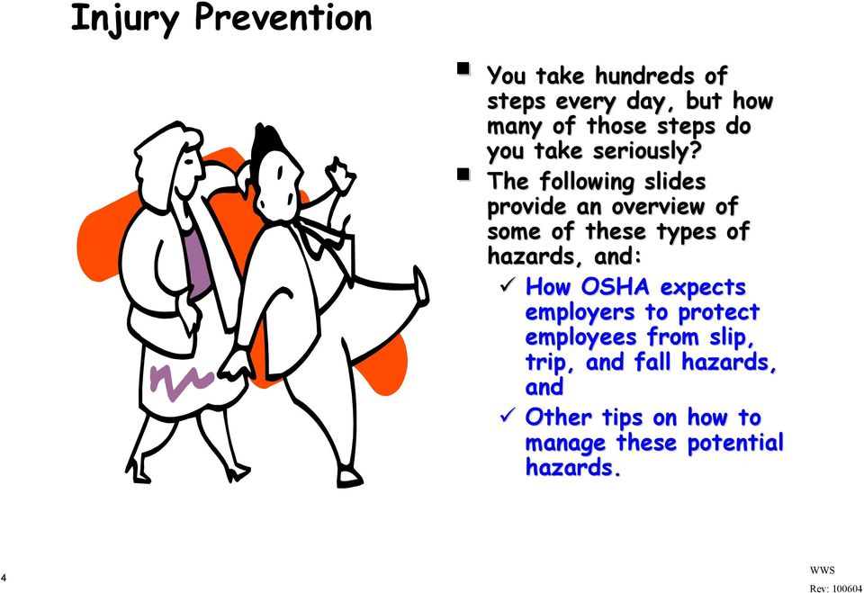 The following slides provide an overview of some of these types of hazards, and: