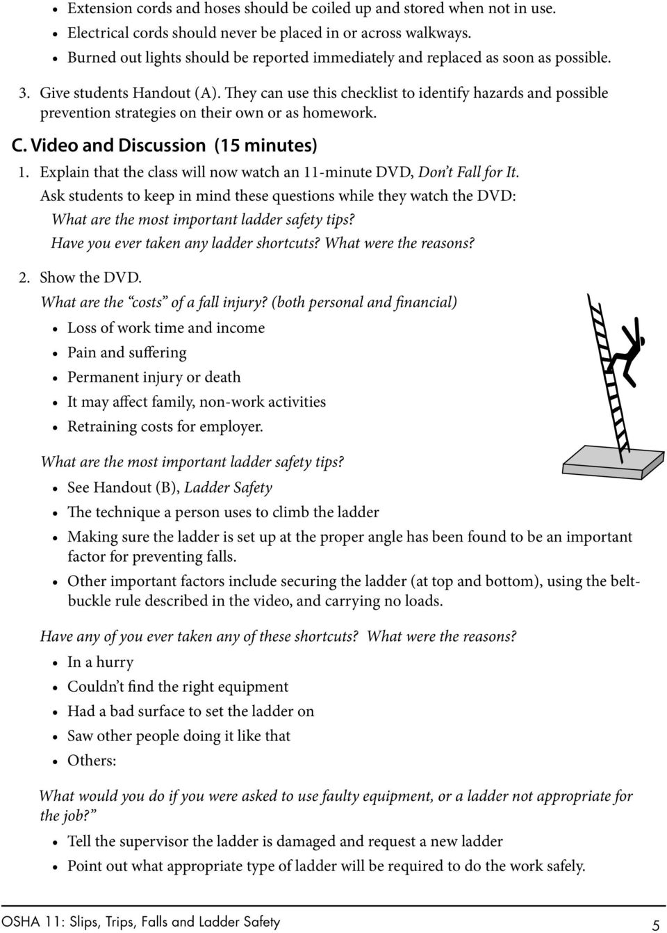 They can use this checklist to identify hazards and possible prevention strategies on their own or as homework. C. Video and Discussion (15 minutes) 1.