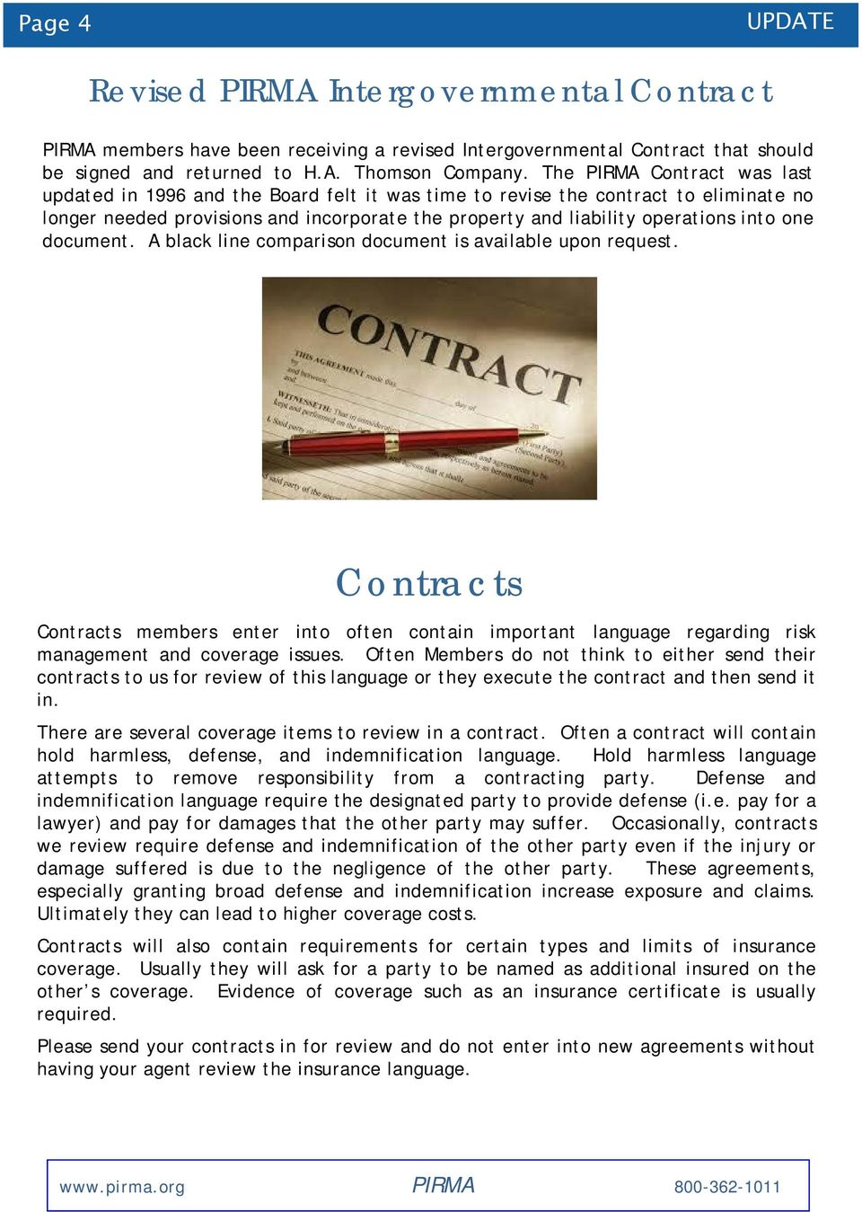 one document. A black line comparison document is available upon request. Contracts Contracts members enter into often contain important language regarding risk management and coverage issues.