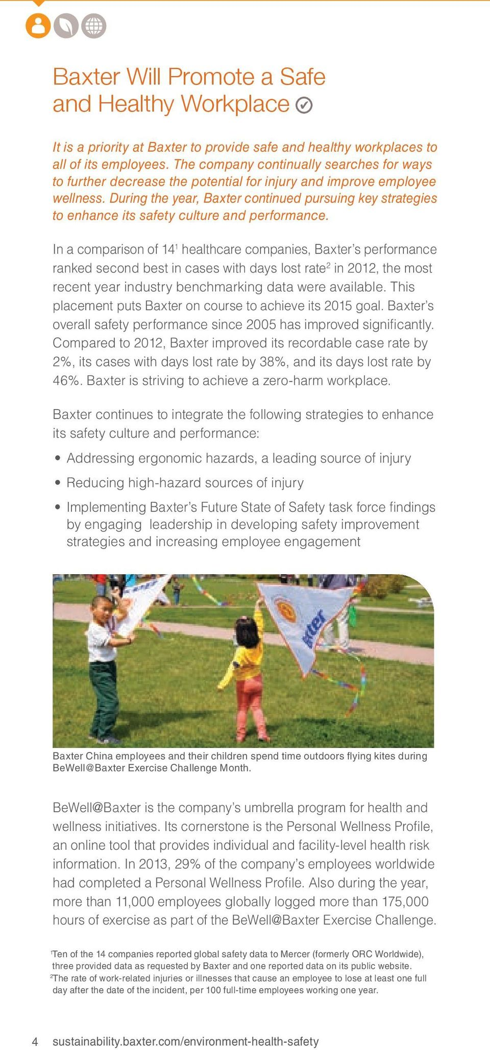 During the year, Baxter continued pursuing key strategies to enhance its safety culture and performance.