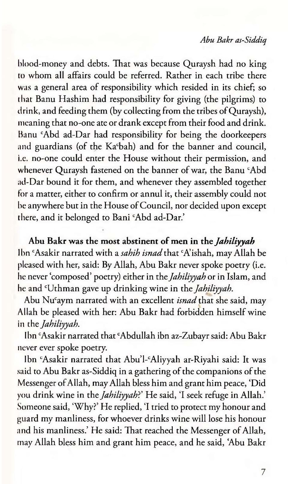 from the tribes of Quraysh), meaning that no-one ate or drank except from their food and drink.