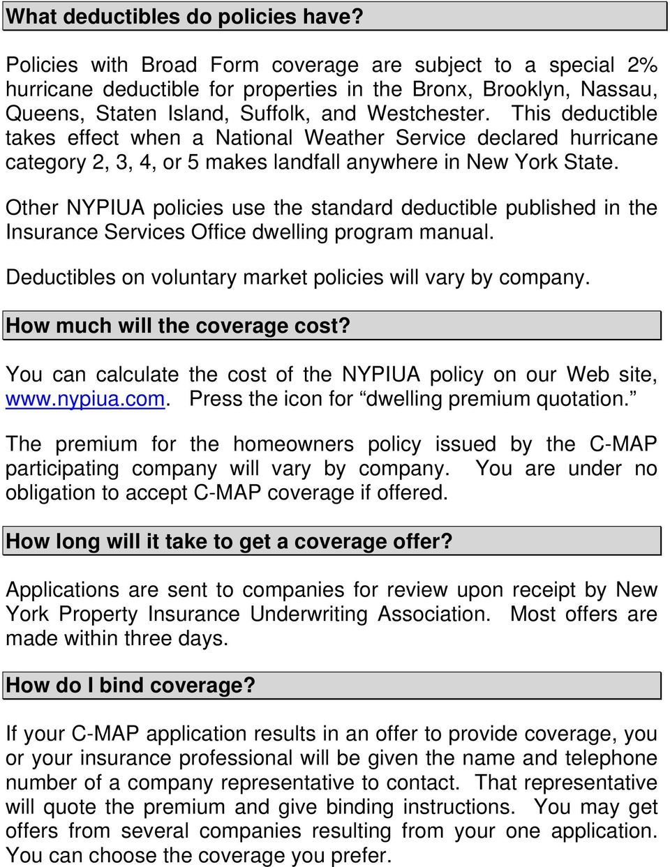 This deductible takes effect when a National Weather Service declared hurricane category 2, 3, 4, or 5 makes landfall anywhere in New York State.