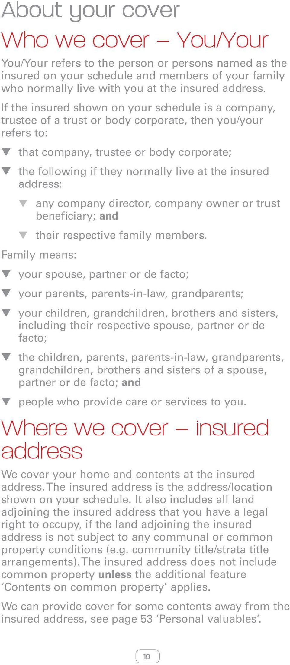 insured address: any company director, company owner or trust beneficiary; and their respective family members.