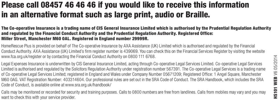 Prudential Regulation Authority. Registered Office: Miller Street, Manchester M60 0AL. Registered in England number 29999R.