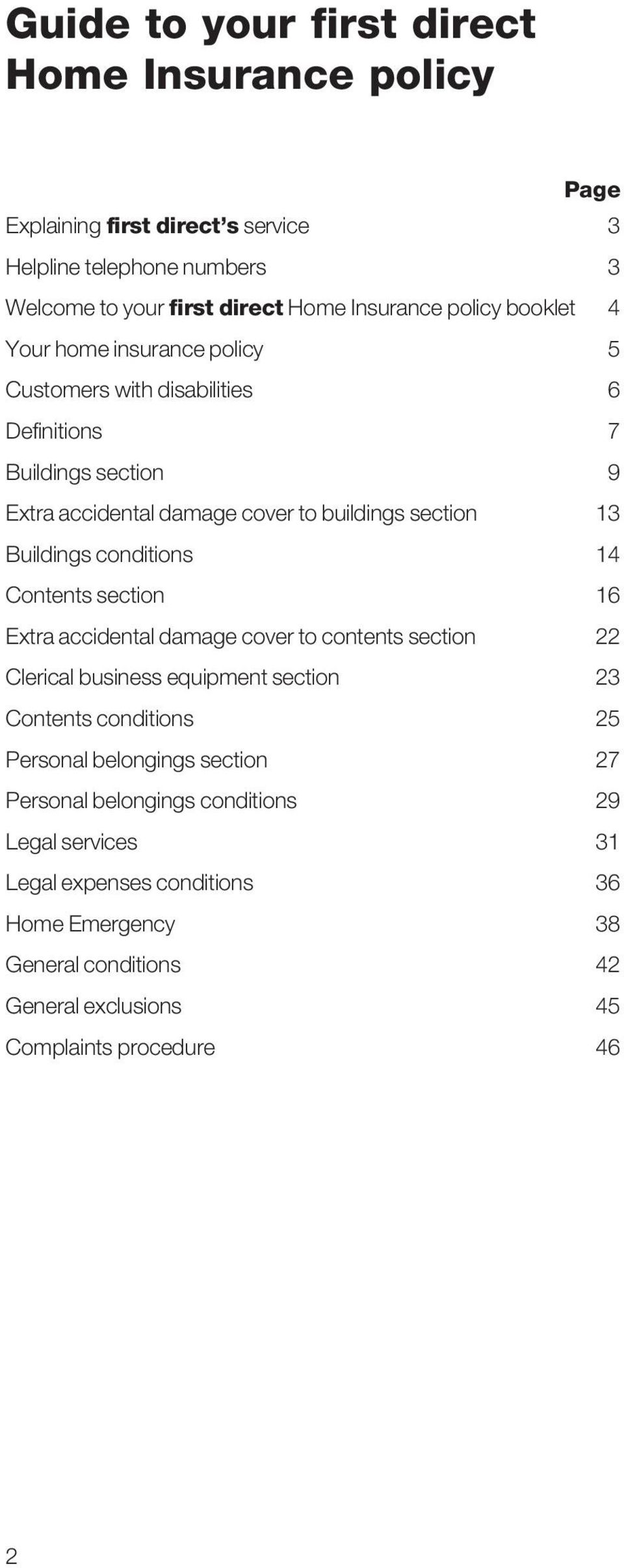 conditions 14 Contents section 16 Extra accidental damage cover to contents section 22 Clerical business equipment section 23 Contents conditions 25 Personal belongings
