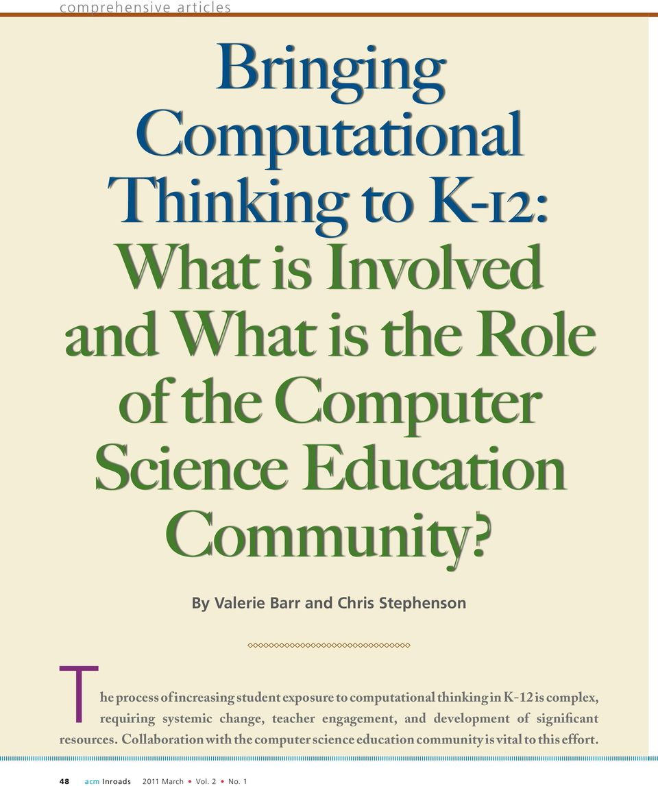 By Valerie Barr and Chris Stephenson The process of increasing student exposure to computational thinking in K-12