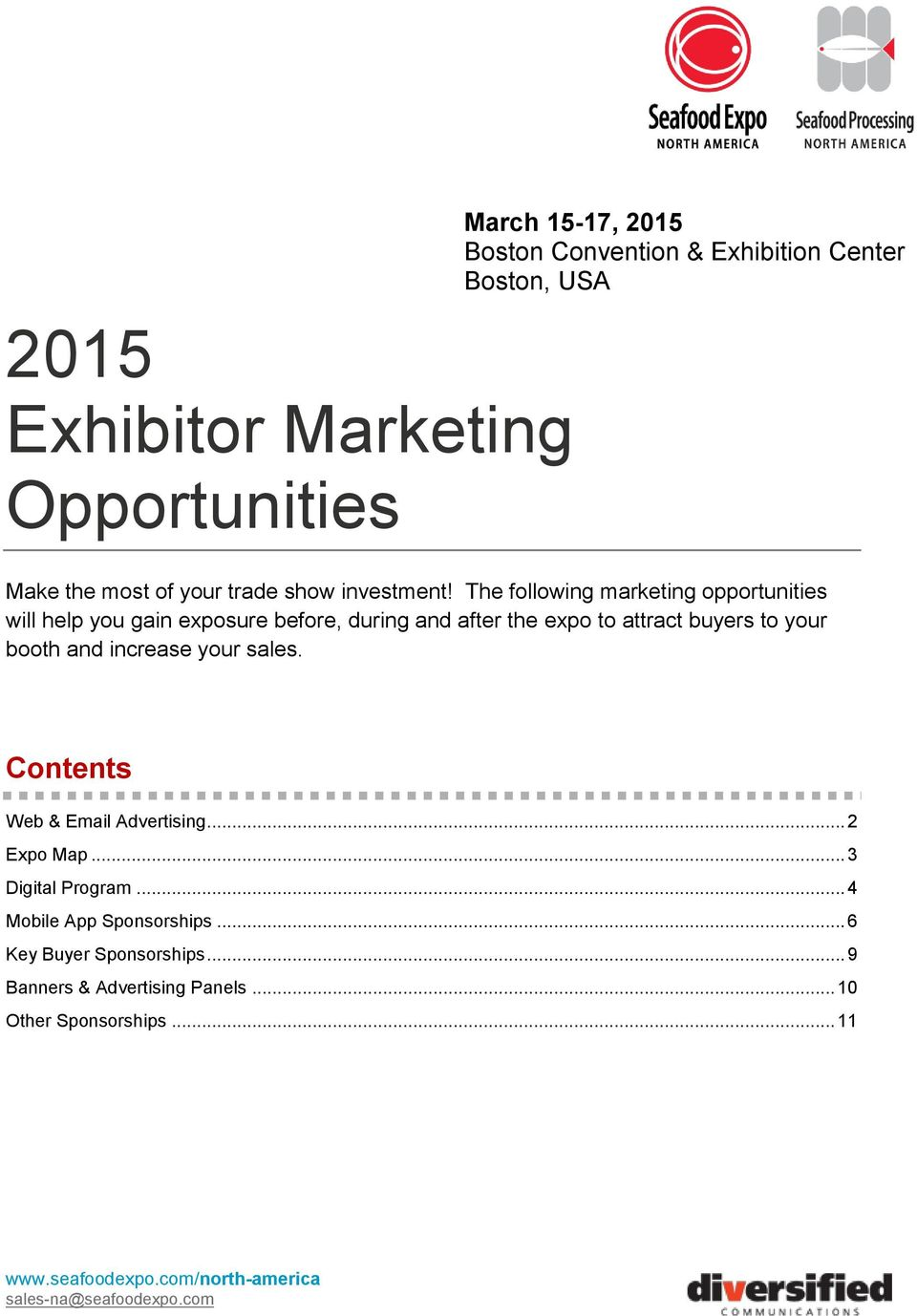 The following marketing opportunities will help you gain exposure before, during and after the expo to attract buyers to your
