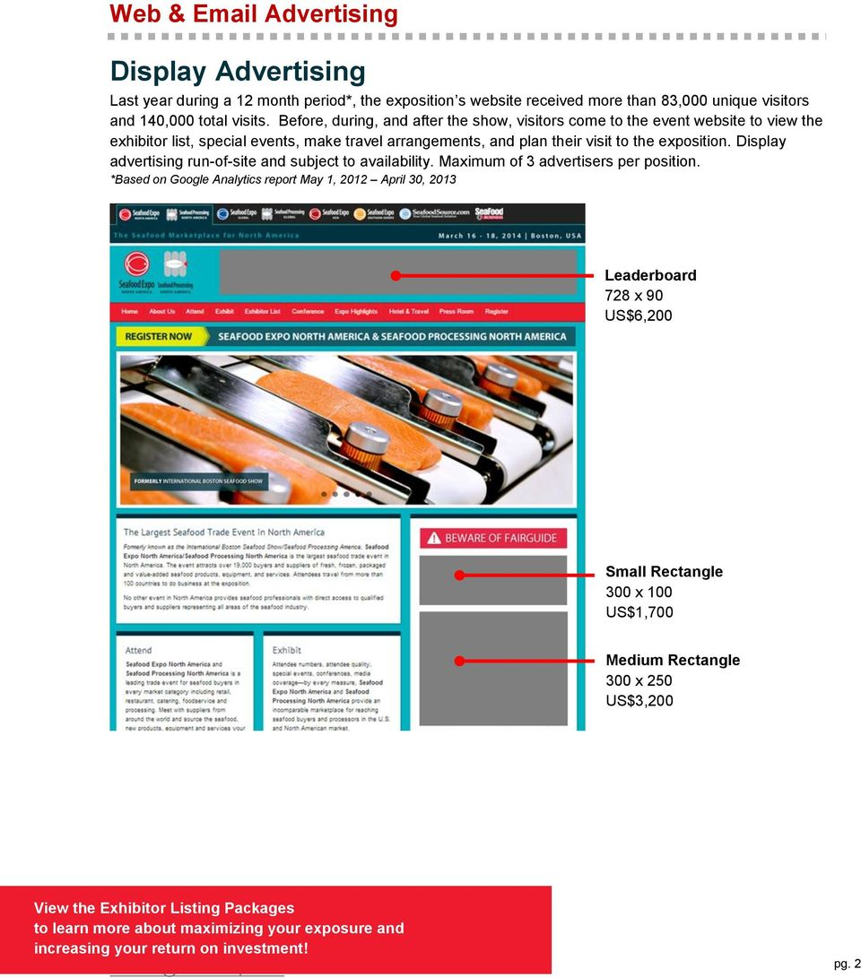 Display advertising run-of-site and subject to availability. Maximum of 3 advertisers per position.