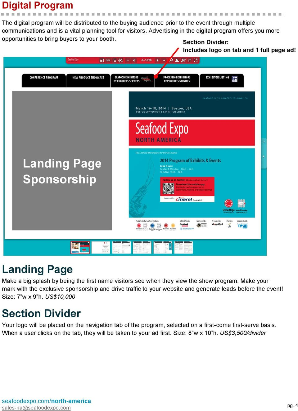 Landing Page Sponsorship Landing Page Make a big splash by being the first name visitors see when they view the show program.