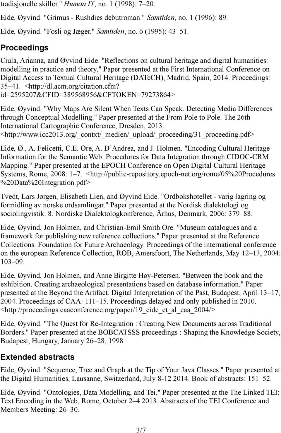 """ Paper presented at the First International Conference on Digital Access to Textual Cultural Heritage (DATeCH), Madrid, Spain, 2014. Proceedings: 35 41. <http://dl.acm.org/citation.cfm?"