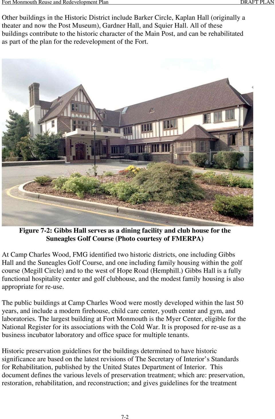 Figure 7-2: Gibbs Hall serves as a dining facility and club house for the Suneagles Golf Course (Photo courtesy of FMERPA) At Camp Charles Wood, FMG identified two historic districts, one including