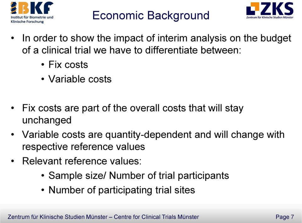 costs are quantity-dependent and will change with respective reference values Relevant reference values: Sample size/ Number