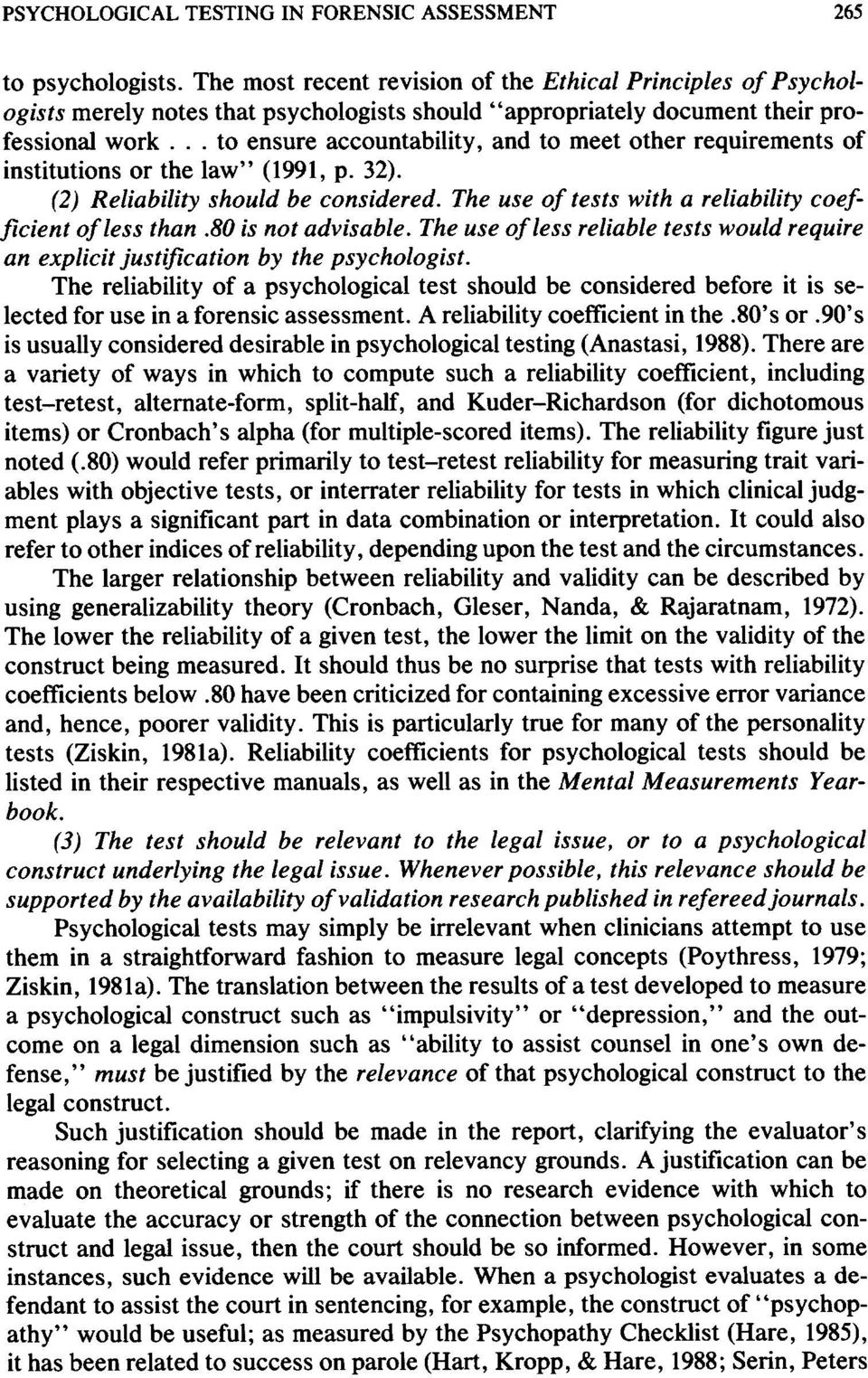 ".. to ensure accountability, and to meet other requirements of institutions or the law"" (1991, p. 32). (2) Reliability should be considered."