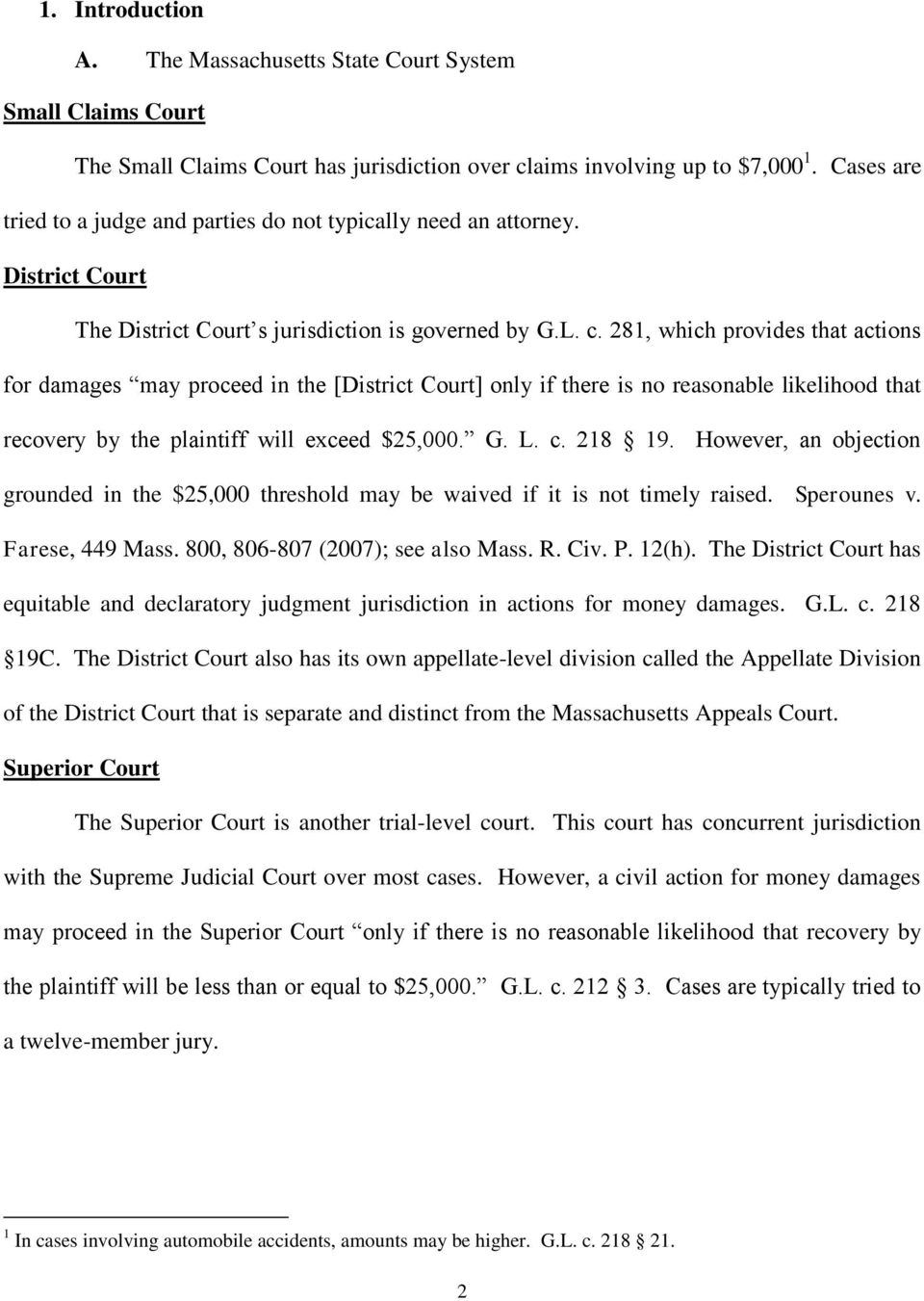 281, which provides that actions for damages may proceed in the [District Court] only if there is no reasonable likelihood that recovery by the plaintiff will exceed $25,000. G. L. c. 218 19.