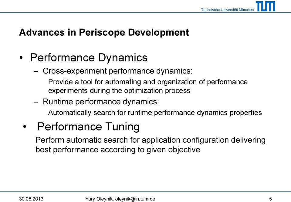 Automatically search for runtime performance dynamics properties Performance Tuning Perform automatic search for