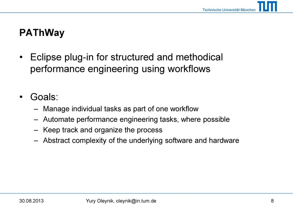 engineering tasks, where possible Keep track and organize the process Abstract