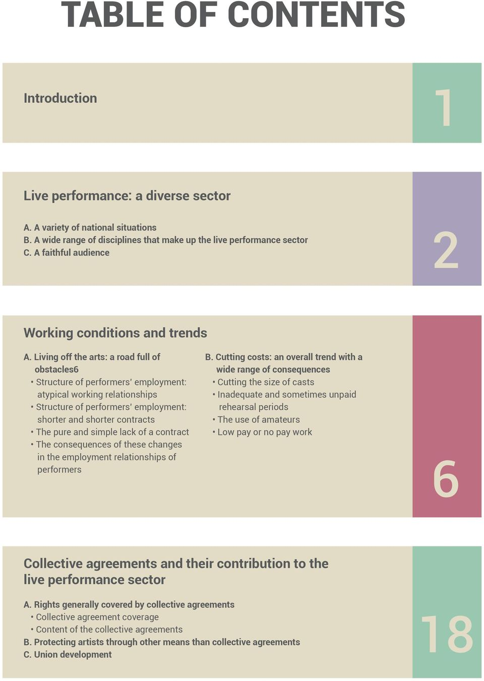 Living off the arts: a road full of obstacles6 Structure of performers employment: atypical working relationships Structure of performers employment: shorter and shorter contracts The pure and simple