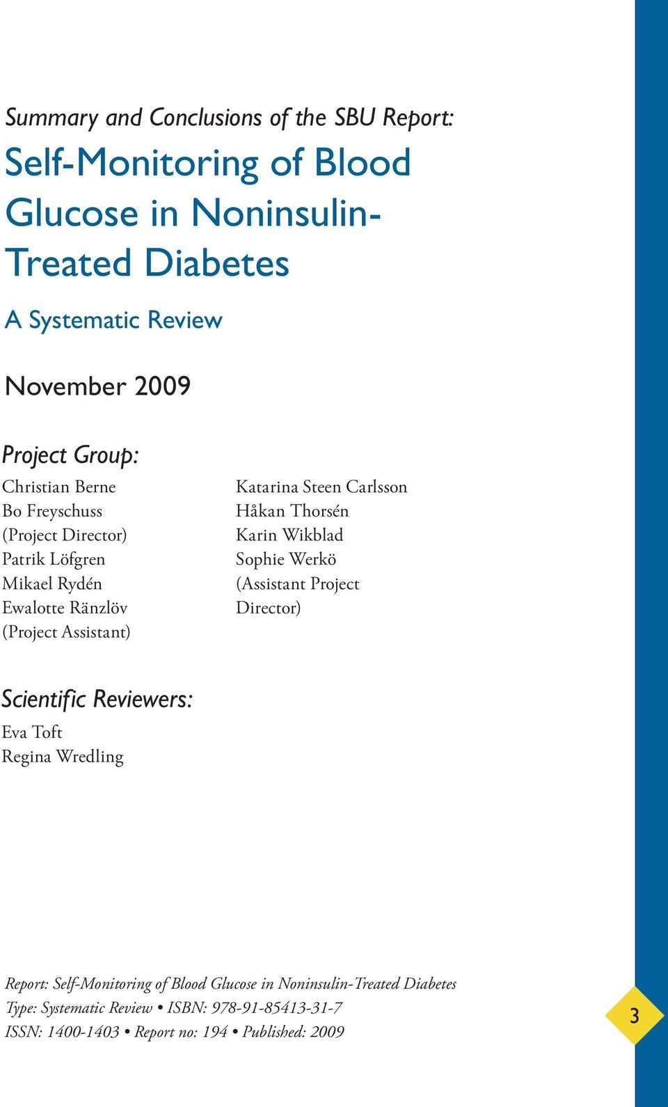 Review November 2009 Project Group: Scientific Reviewers: