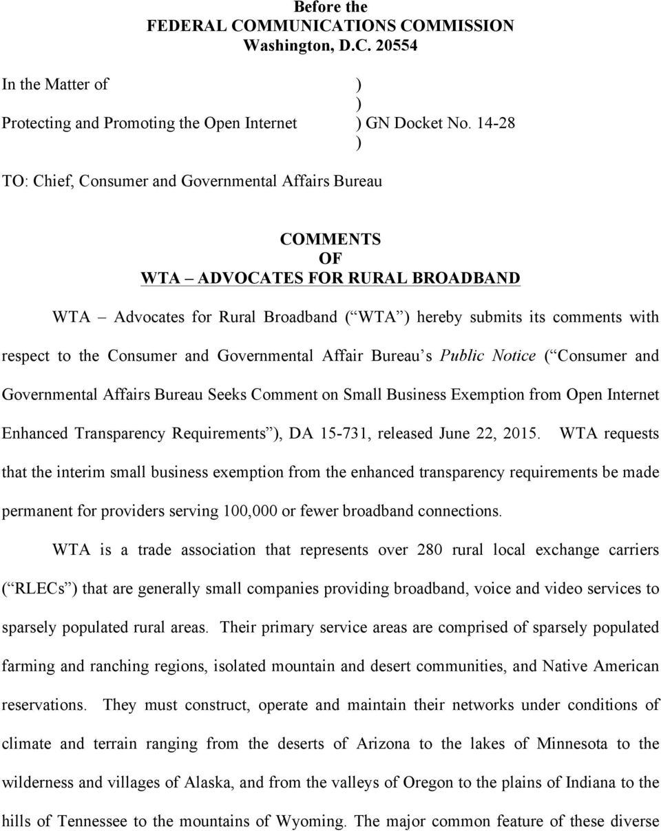 Consumer and Governmental Affair Bureau s Public Notice ( Consumer and Governmental Affairs Bureau Seeks Comment on Small Business Exemption from Open Internet Enhanced Transparency Requirements ),