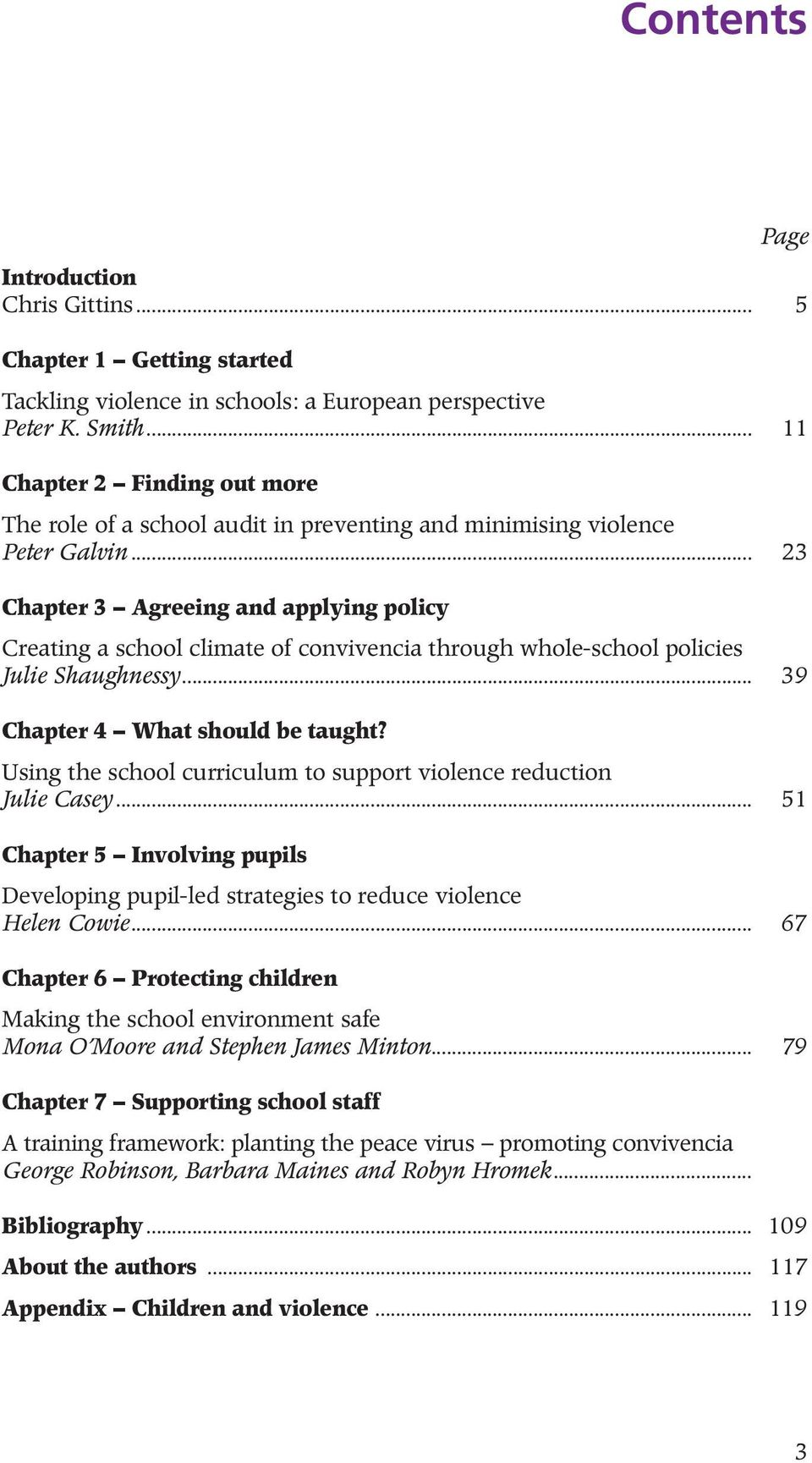 .. 23 Chapter 3 Agreeing and applying policy Creating a school climate of convivencia through whole-school policies Julie Shaughnessy... 39 Chapter 4 What should be taught?