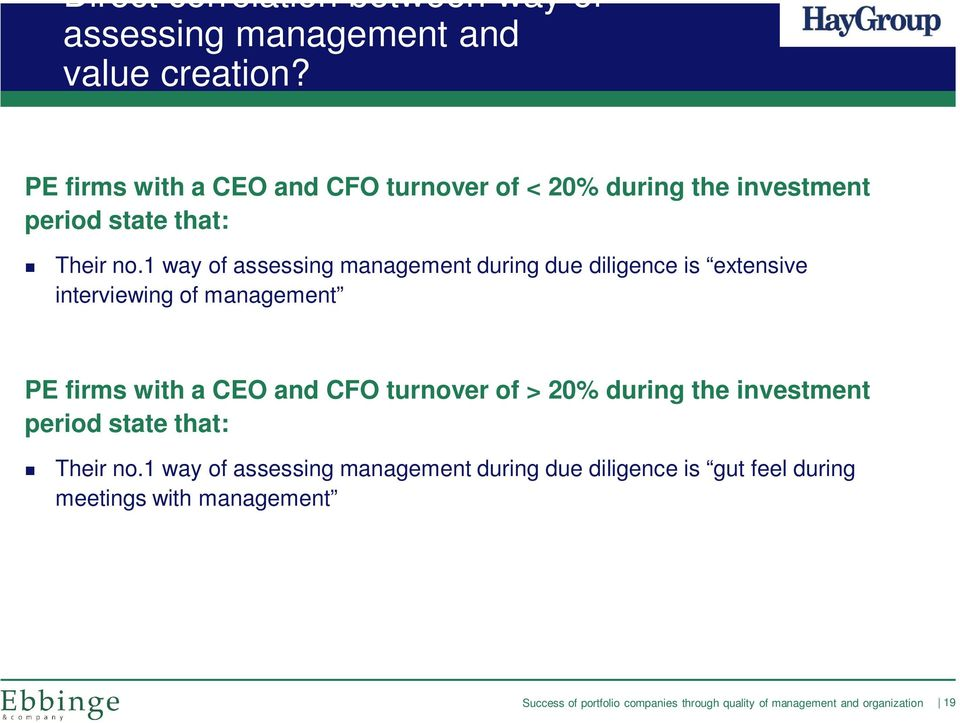 1 way of assessing management during due diligence is extensive interviewing of management PE firms with a CEO
