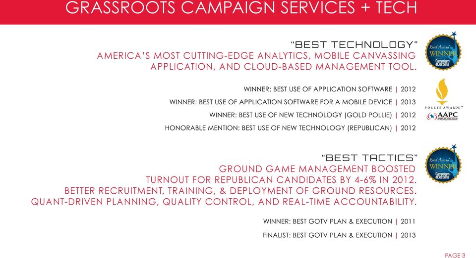 Award-winning Campaig Advertising 2009, 2010, 201 Best tactics Ground game management boosted turnout for Republican candidates by 4-6% in