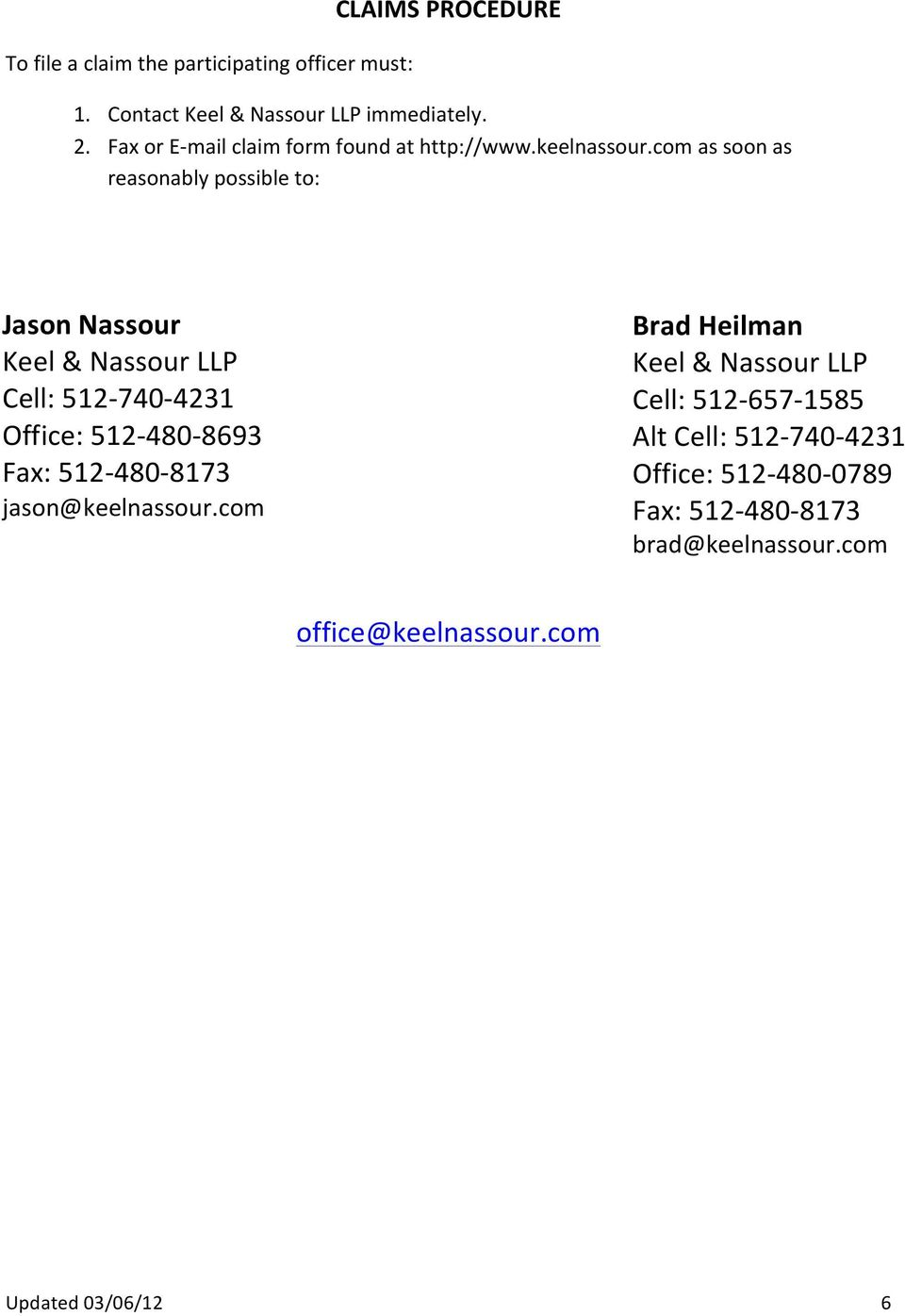 com as soon as reasonably possible to: Jason Nassour Keel & Nassour LLP Cell: 512-740- 4231 Office: 512-480- 8693 Fax: