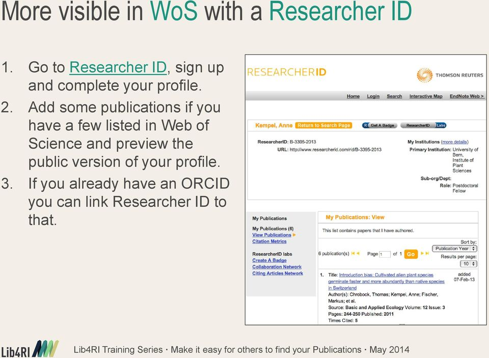 Add some publications if you have a few listed in Web of Science and