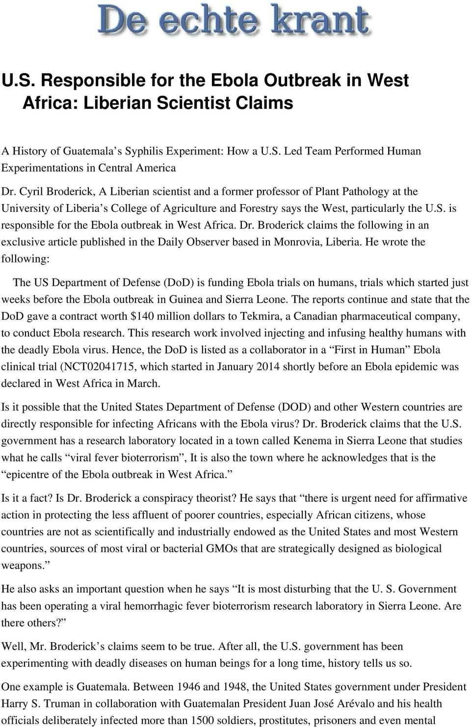 is responsible for the Ebola outbreak in West Africa. Dr. Broderick claims the following in an exclusive article published in the Daily Observer based in Monrovia, Liberia.
